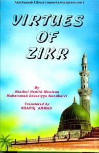 VirtuesOfZikrByShaikhAl-hadithMuhammadZakariyyaKandhelwi_0000
