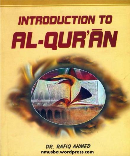 IntroductionToAl-quranByDr.RafiqAhmad